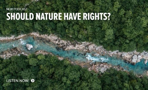 """Podcast (Climate One): """"Should Nature Have Rights?"""""""